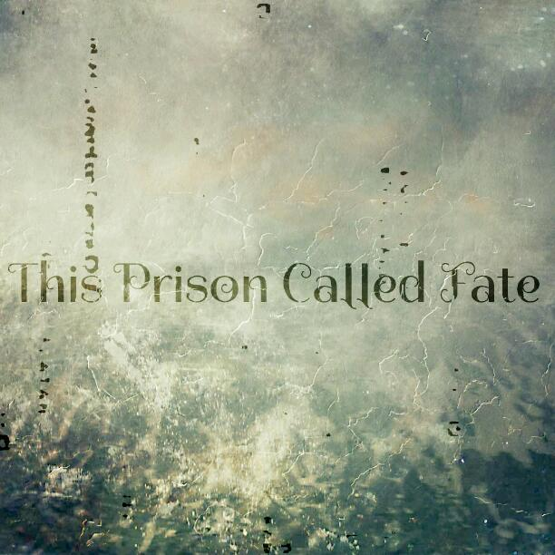 Chapter 13 This Prison Called Fate