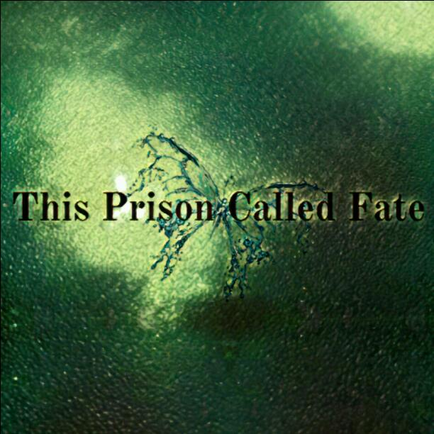 Chapter 15 This Prison Called Fate