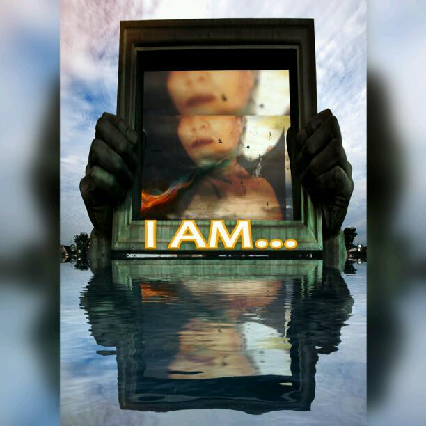 """""""I Am..."""""""
