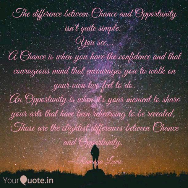 Opportunity vs Chance