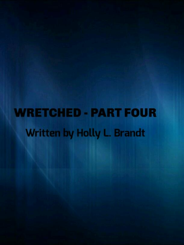WRETCHED - PART FOUR