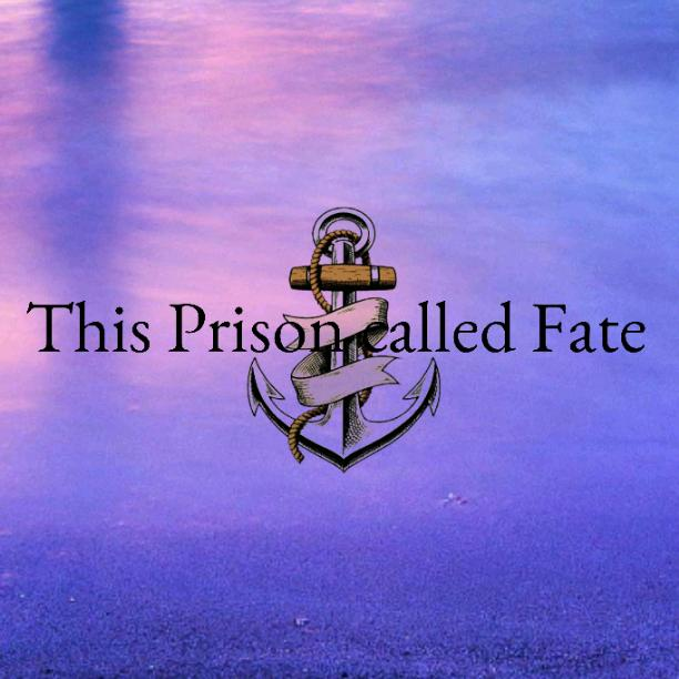 Chapter 18 This Prison Called Fate