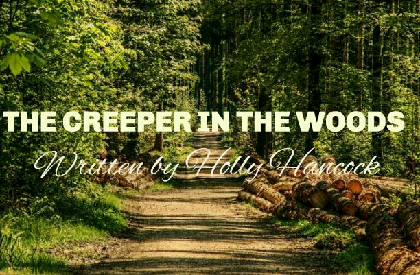 THE CREEPER IN THE WOODS