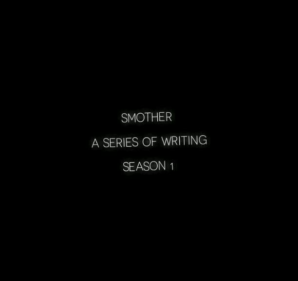 SMOTHER A SERIES OF WRITINGS SEASON 1 EPISODE 1 HOME ALONE
