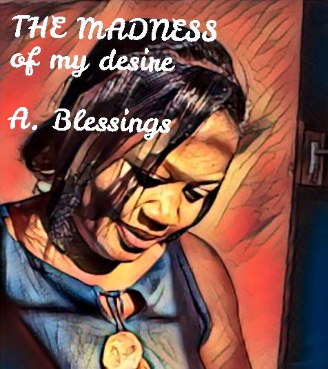 THE MADNESS: Of My Desire