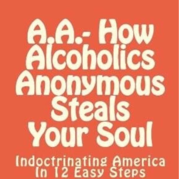The Cult of Alcoholics Anonymous