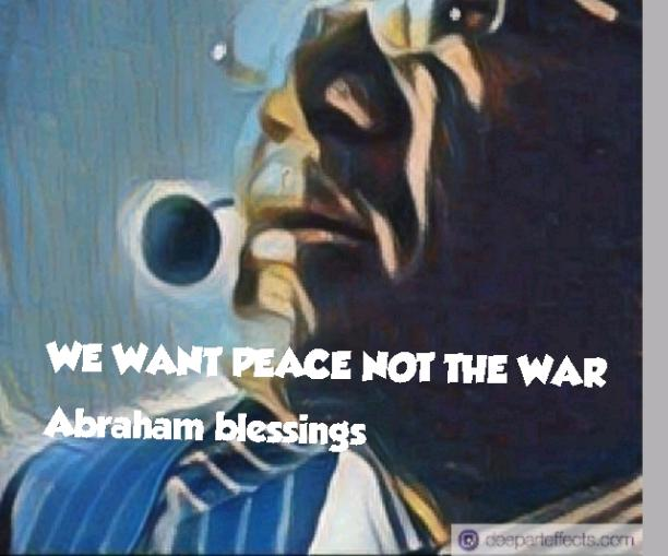 WE WANT PEACE NOT WAR