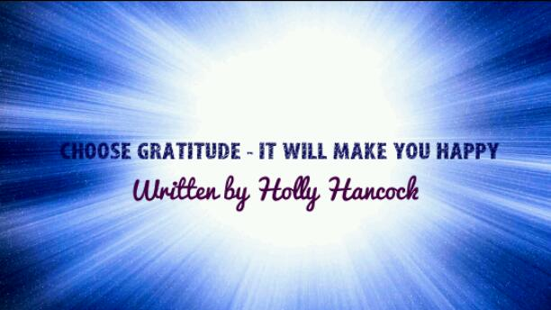 CHOOSE GRATITUDE - IT WILL MAKE YOU HAPPY
