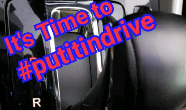 It's time to #putitindrive