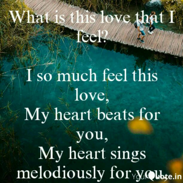 What is this love that I feel?