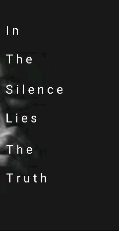 In the Silence Lies the Truth