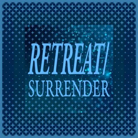 Retreat/Surrender