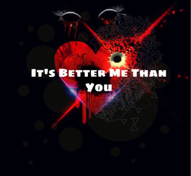 It's Better Me Than You