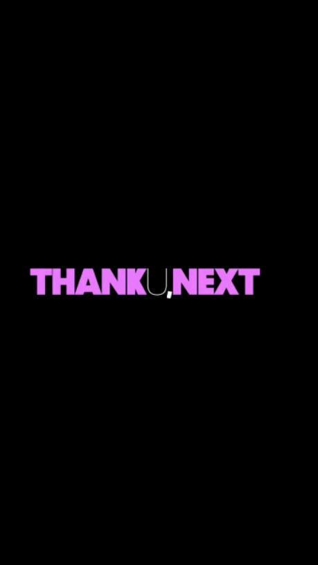 My, Thank U Next.