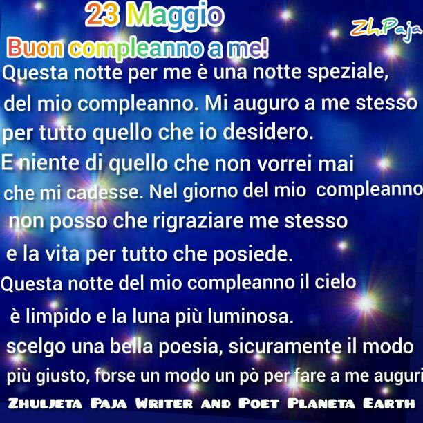 Stanotte tutte le stelle di notte brillano per me è la più bella brilla per esaudire  stanotte il mio compleanno. 23 Maggio Buon compleanno