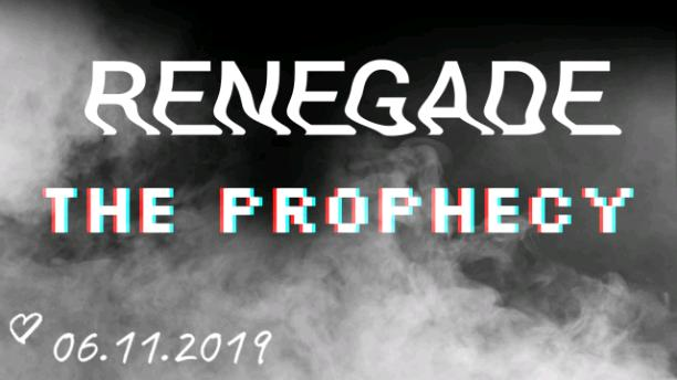 Renegade: The Prophecy