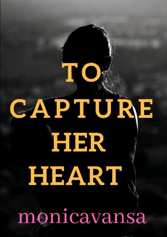 To capture her heart