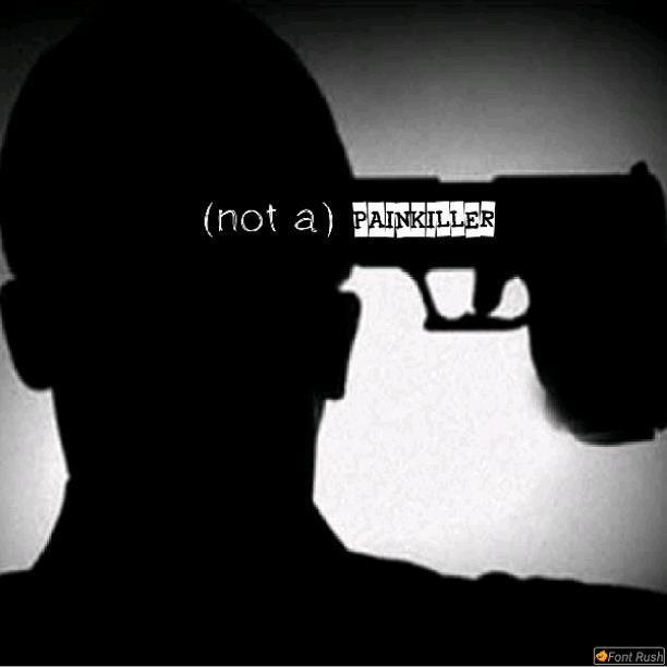(Not A) Painkiller