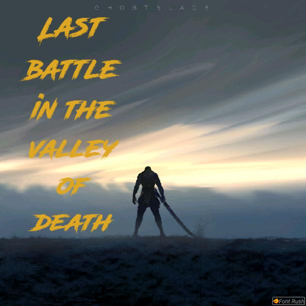Last Battle in the Valley of Death