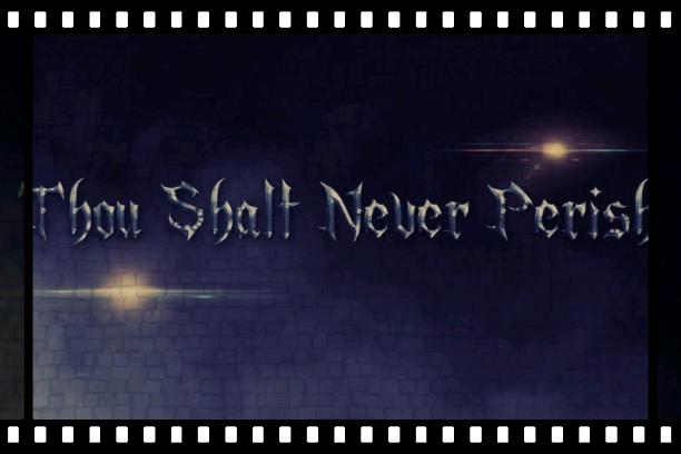 Thou shalt never perish