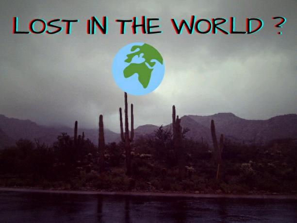 LOST IN THE WORLD 🌎?