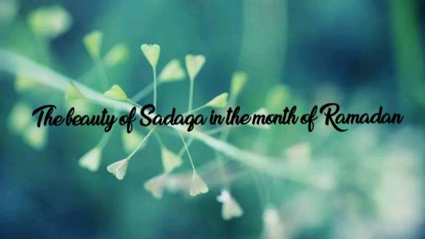 The beauty of Sadaqa in the month of Ramadan
