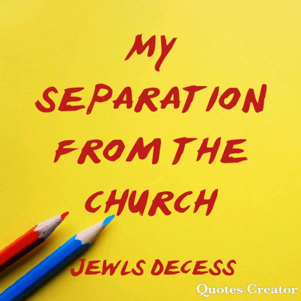 My separation from the church