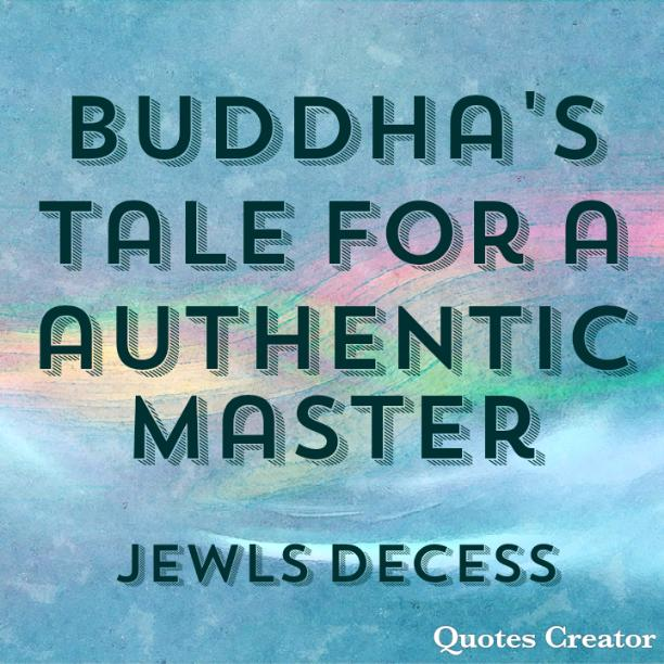 Buddha's tale for a authentic master