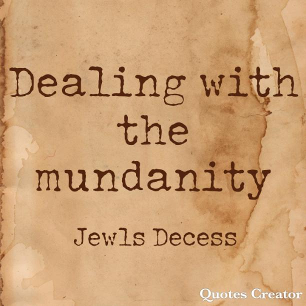Dealing with the mundanity