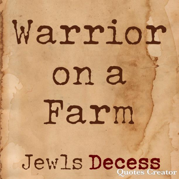 Warrior on a Farm