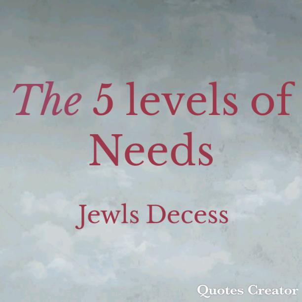 The 5 levels of Needs
