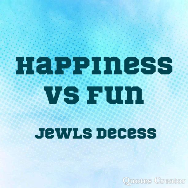 Happiness vs Fun