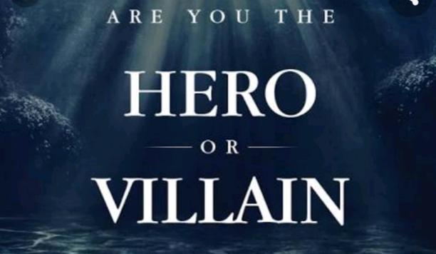 Are you the Hero or a Villain?