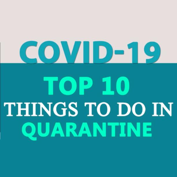 Top 10 BEST things to do in Quarantine!