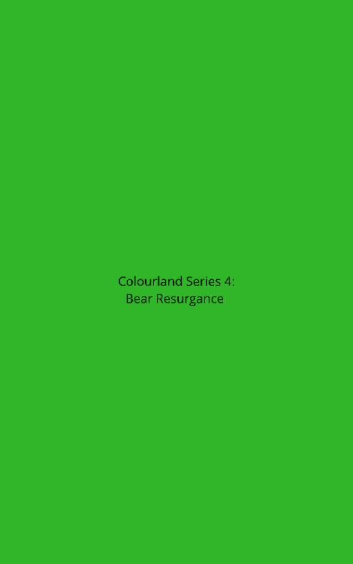 Colourland Series 4: Bear Resurgance