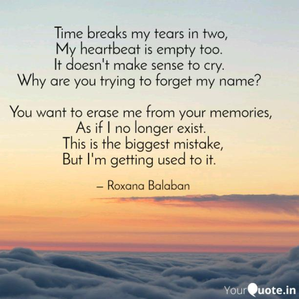 Time breaks my tears