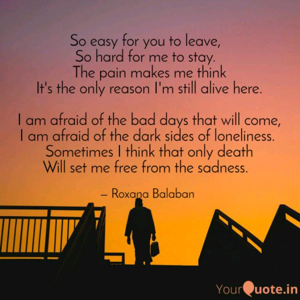 I am afraid of the bad days