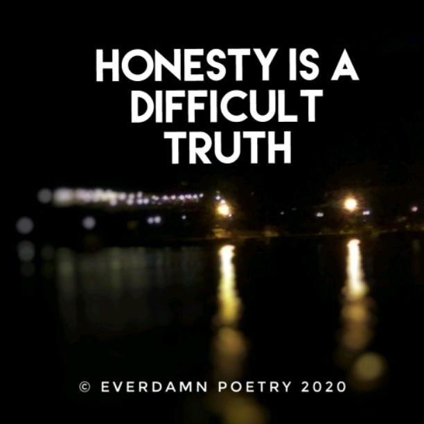 Honesty is a difficult truth