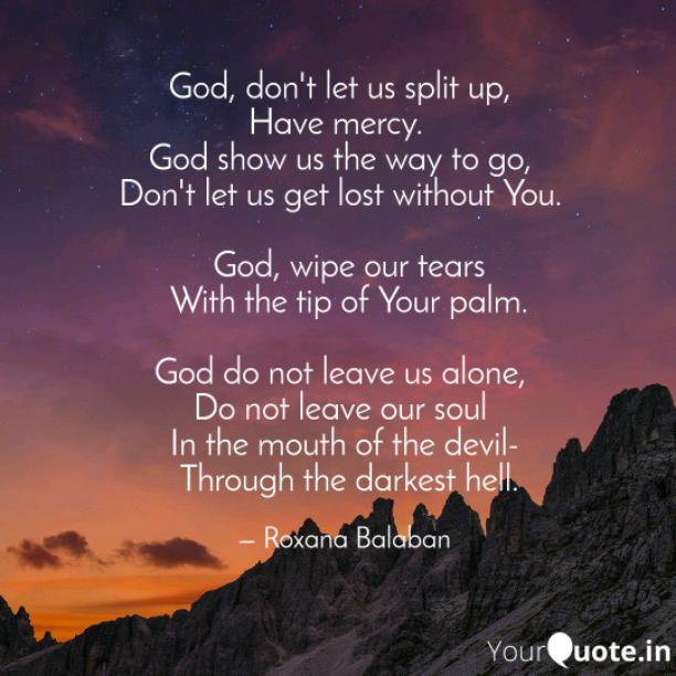 God, don't let us split up