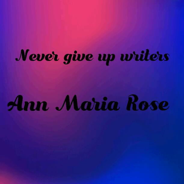 Never give up writer