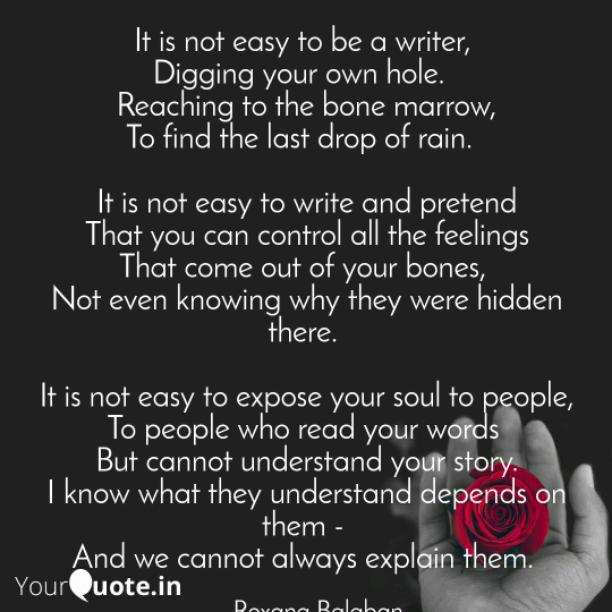 It is not easy to be a writer