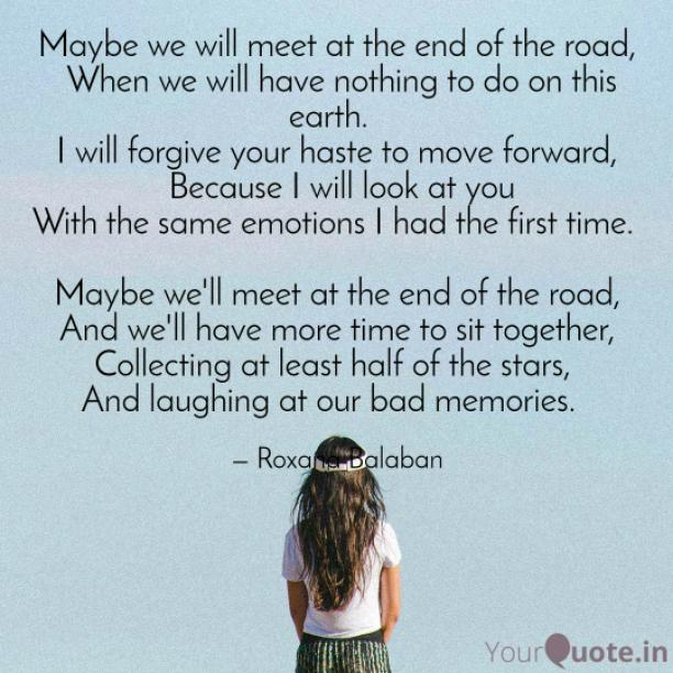 We will meet at the end of the road