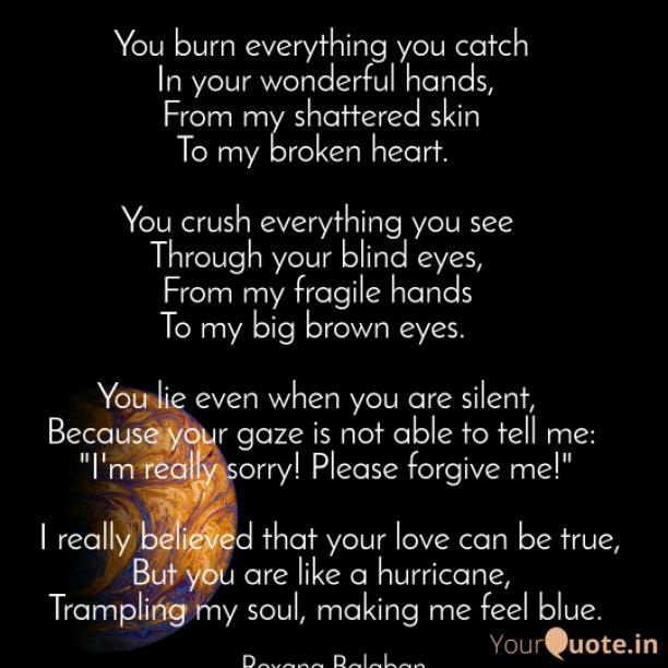 You burn everything