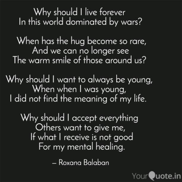 Why should I live forever?