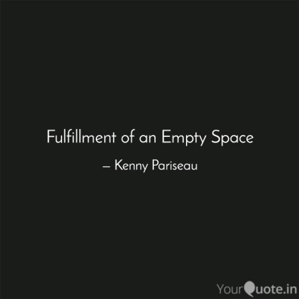 Fulfillment of an Empty Space