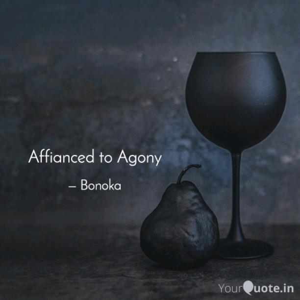 Affianced to Agony