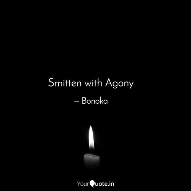 Smitten with Agony