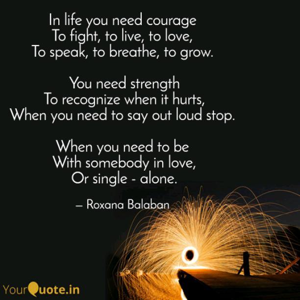 You need courage