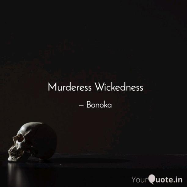 Murderous Wickedness