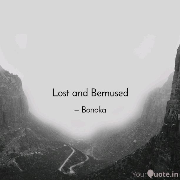 Lost & Bemused